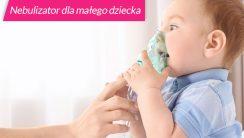 nebulizator dla małego dziecka